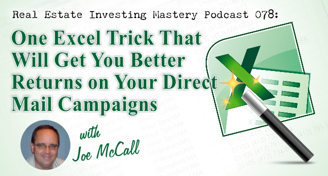 Real Estate Investing Mastery Podcast 078- One Excel Trick That Will Get You Better Returns