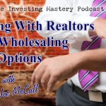 080 » Working With Realtors When Wholesaling Lease Options » Joe McCall