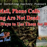 083 » Direct Mail, Phone Calls and Texting Are Not Dead: The Best Ways to Use Them for Deals » Tom Krol, Part 1