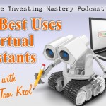 084 » The Best Uses of Virtual Assistants » Tom Krol, Part 2