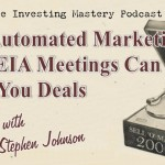 086 » How Automated Marketing and REIA Meetings Can Bring You Deals » Stephen Johnson
