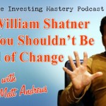 Why William Shatner Says You Shouldn't Be Afraid of Change » Matt Andrews