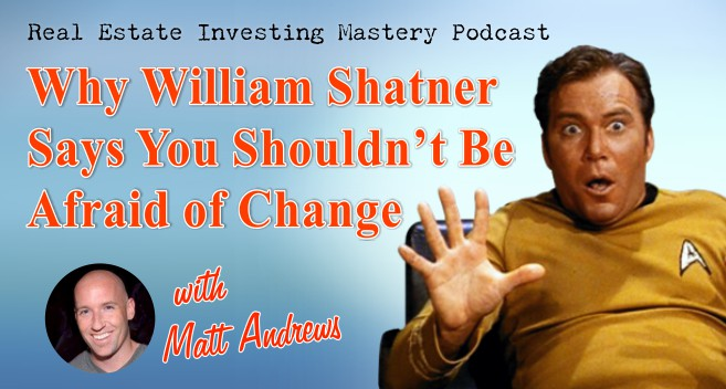 REIM - Why William Shatner Says You Shouldnt Be Afraid Of Change