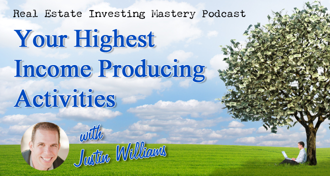 REIM - Your Highest Income Producing Activities - Justin Williams