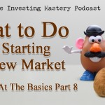 Brilliant at the Basics 8 - What to do when starting in a new market