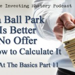 [Video] Brilliant at the Basics Part 11: Why a Ball Park Offer Is Better than No Offer and How to Calculate it   » Peter Vekselman