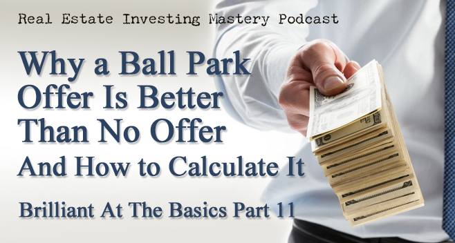 Brilliant at the Basics 11 - Why a Ball Park Offer is Better Than No Offer