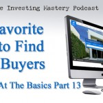 Brilliant at the Basics Part 13 (Video): My Favorite Way to Find Cash Buyers