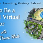 097 » How to Be a Global Virtual Investor  » Tom Wade