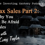 100 » REI Tax Sales Part 2 – Here's Why You Shouldn't Be Afraid of Tax Sales » Corey Taylor