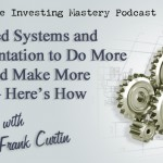 102 » You Need Systems and Documentation to Do More Deals and Make More Money – Here's How » Frank Curtin