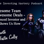 103 » Your Awesome Team Doing Awesome Deals – An Experienced Investor and Podcaster Shows Us How » Justin Colby