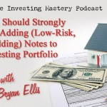 106 » Why You Should Strongly Consider Adding (Low-Risk, High-Yielding) Notes to Your Investing Portfolio » Bryan Ellis