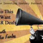 111 » Listen to This If You Want BIGGER Deals » Joe Fairless