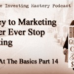 Brilliant at the Basics Part 14 (Audio): The Key to Marketing Is Never Ever Stop Marketing » Peter Vekselman