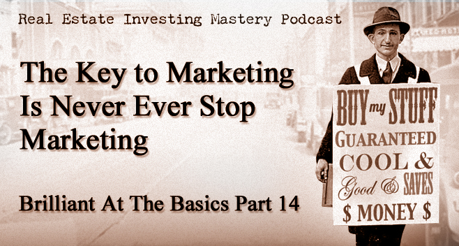 Brilliant at the Basics 14 - The Key to Marketing Is Never Ever