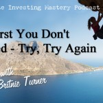 If At First You Don't Succeed – Try, Try Again » Britnie Turner