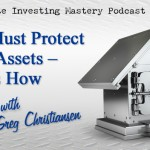 120 » You Must Protect Your Assets – Here's How » Greg Christiansen