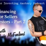 122 » Seller Financing Rocks for Sellers and Investors – Part 2 » Andy McFarland