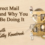 Why Direct Mail Works and Why You Should Be Doing It » Kathy Kennebrook