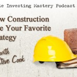 126 » Why New Construction Could Be Your Favorite New Strategy » Steve Cook