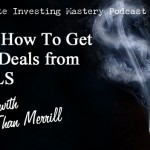 127 » Here's How To Get Killer Deals from the MLS » Than Merrill