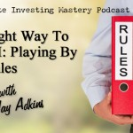 130 » The Right Way To Do REI: Playing By The Rules » Jay Adkins