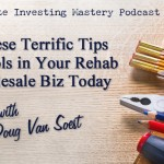 133 » Use These Terrific Tips and Tools in Your Rehab or Wholesale Biz Today » Doug Van Soest