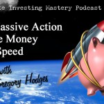 134 » Take Massive Action Because Money Loves Speed » Gregory Hodges