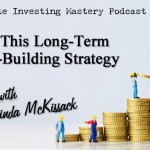 135 » Follow This Long-Term Wealth-Building Strategy » Linda McKissack