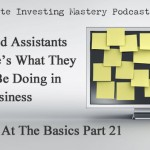 Brilliant at the Basics 21: You Need Assistants and Here's What They Should Be Doing in Your Business