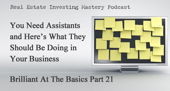 Brilliant at the Basics 21 - You Need Assistants and Here's What