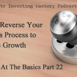 Brilliant at the Basics Part 22: How to Reverse Your Business Process to Achieve Growth