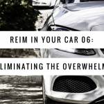 REIM In Your Car 06: Eliminating The Overwhelm