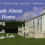 143 » The Truth About Mobile Home Investing » John Fedro