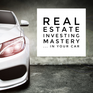 Real Estate Investing Mastery In Your Car