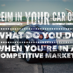 REIM In Your Car 05: What To Do If You Are In A Competitive Market