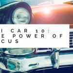 REI In Your Car 10: The Power Of Focus