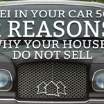 REI In Your Car 50: Two Reasons Why Your Houses Do Not Sell