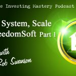 149 » Simple, System, Scale with FreedomSoft » Rob Swanson Part 1