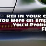 REI In Your Car 59: If You Were an Employee, You'd Probably Be Fired by Now