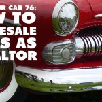 REI In Your Car 76: How to Wholesale Deals as a Realtor