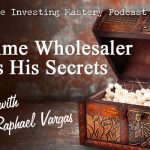 158 » Big Time Wholesaler Shares His Secrets » Raphael Vargas