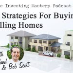 166 » Unique Strategies For Buying and Selling Homes » Jimmy Vreeland & Bob Scott Part 1