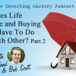 167 » What Does Life Insurance and Buying Homes Have To Do With Each Other? » Jimmy Vreeland & Bob Scott Part 2