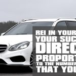 REI In Your Car 120: Your Success Is Directly Proportional to the Number of Offers that You Make