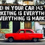 REI In Your Car 145: Marketing Is Everything and Everything Is Marketing