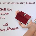 172 » Always Sell the House before You Buy It » David Alexander