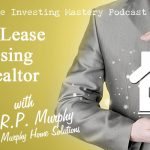175 » Doing Lease Purchasing as a Realtor » R.P. Murphy of Murphy Home Solutions