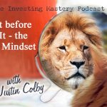 178 » Believe It before You See It – the Power of Mindset in REI » Justin Colby